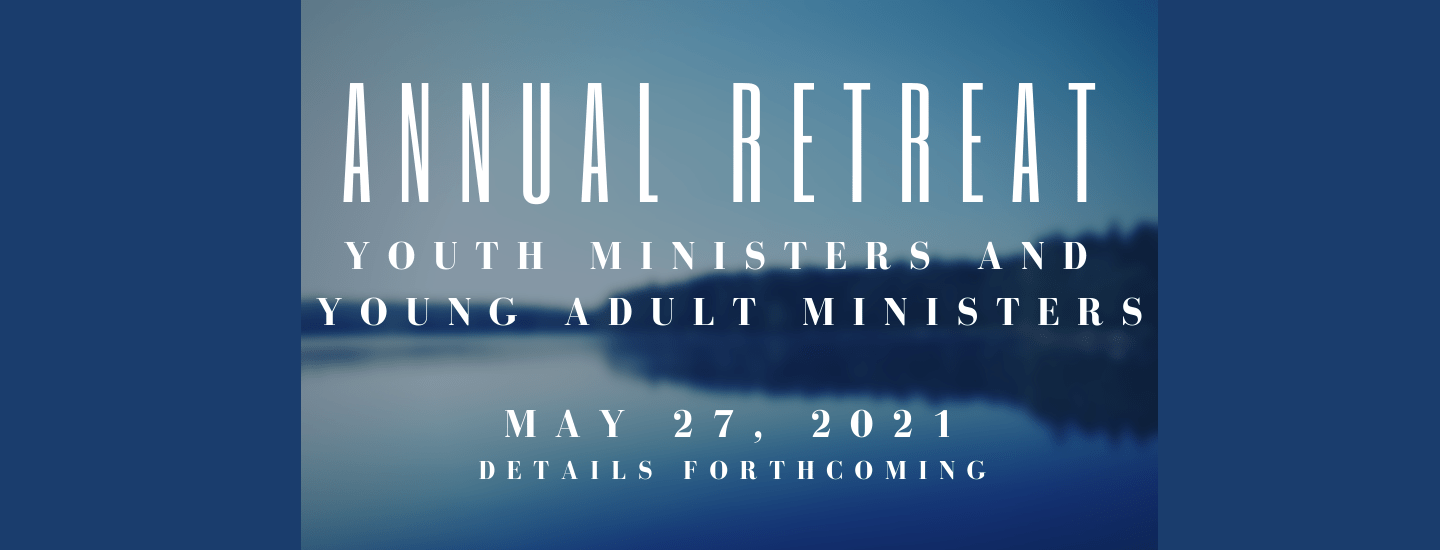 Youth Minister Young Adult Minister Retreat