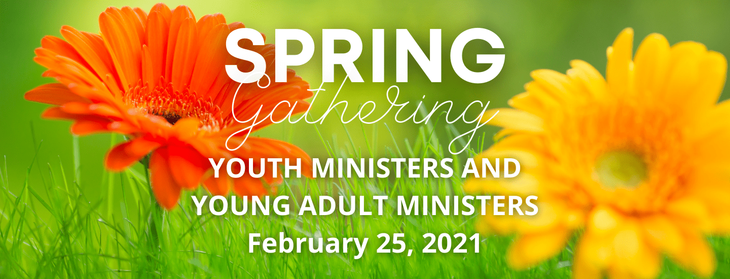 Youth Minister Young Adult Minister Spring Gathering 2021