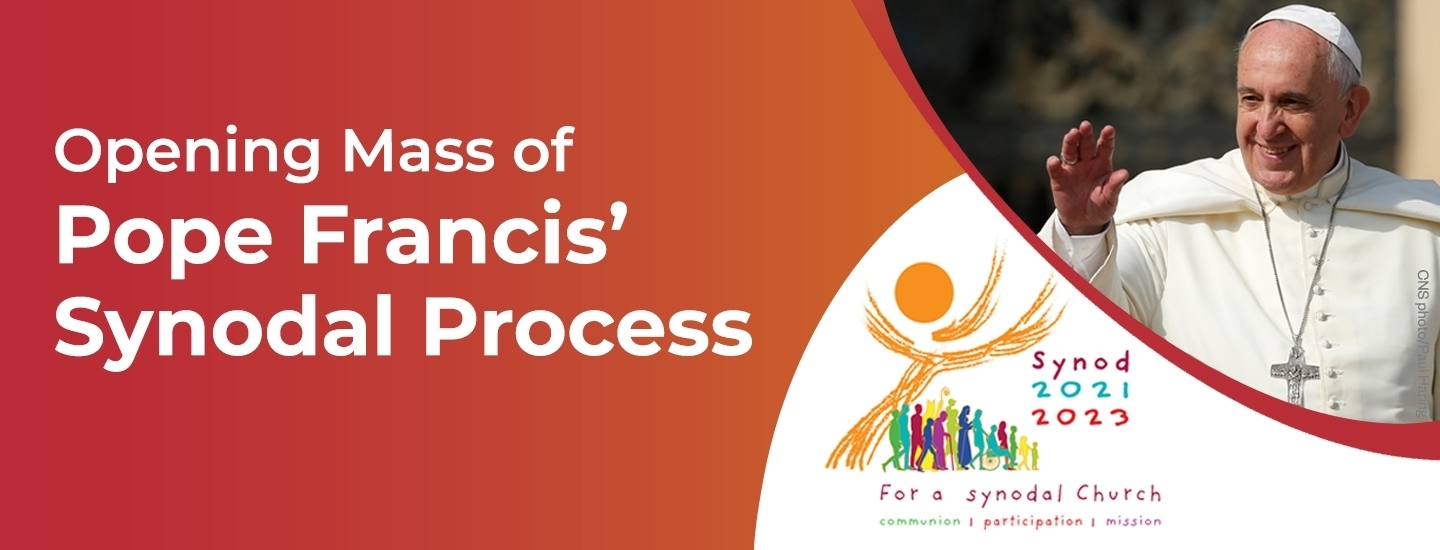 """Opening Mass of Pope Francis' Synodal Process """"For a Synodal Church: Communion, Participation, and Mission"""""""